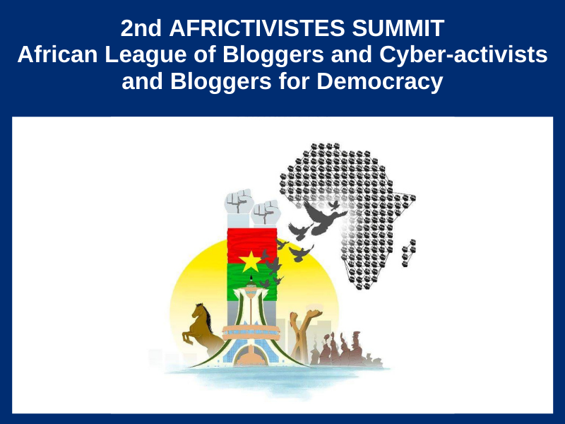 2nd AFRICTIVISTES SUMMIT – AFRICAN LEAGUE OF BLOGGERS AND CYBER-ACTIVISTS AND BLOGGERS FOR DEMOCRACY – OUAGADOUGOU : FROM JUNE 22 TO 23, 2018