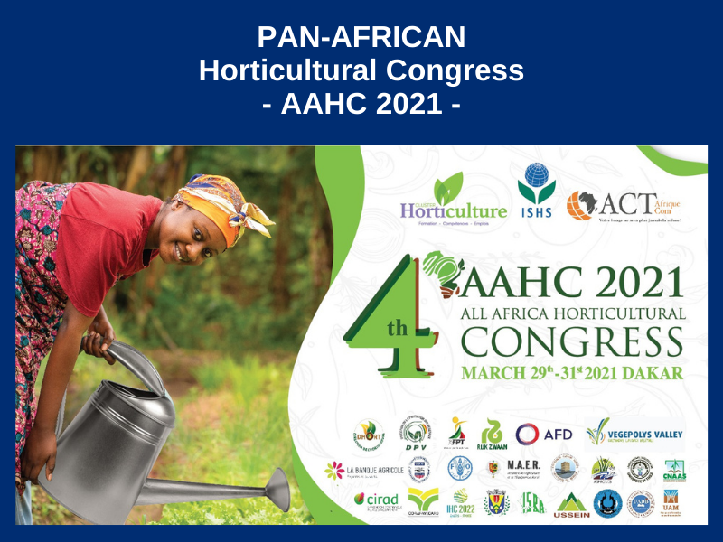 PAN-AFRICAN HORTICULTURAL CONGRESS (AAHC2021) : FROM MARCH 29, 30 AND 31, 2021